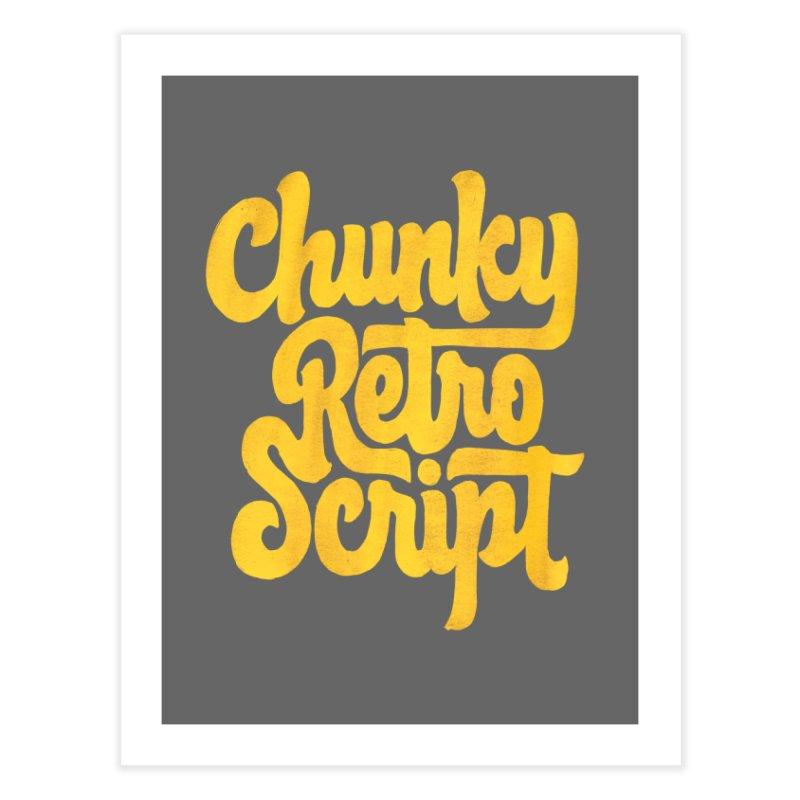Chunky Retro Script Home Fine Art Print by dandrawnthreads