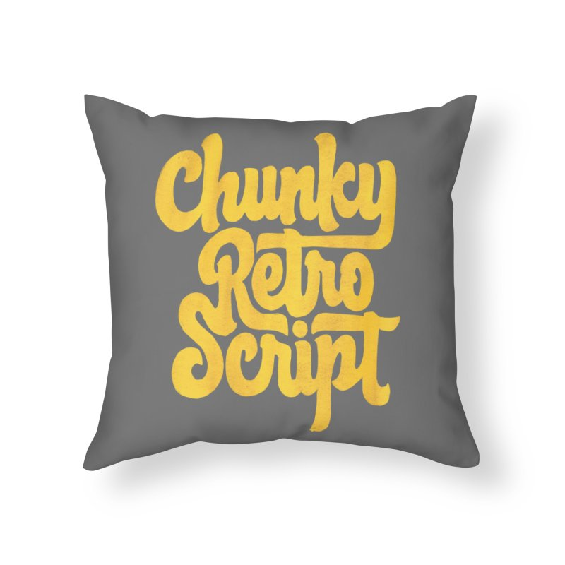 Chunky Retro Script Home Throw Pillow by dandrawnthreads