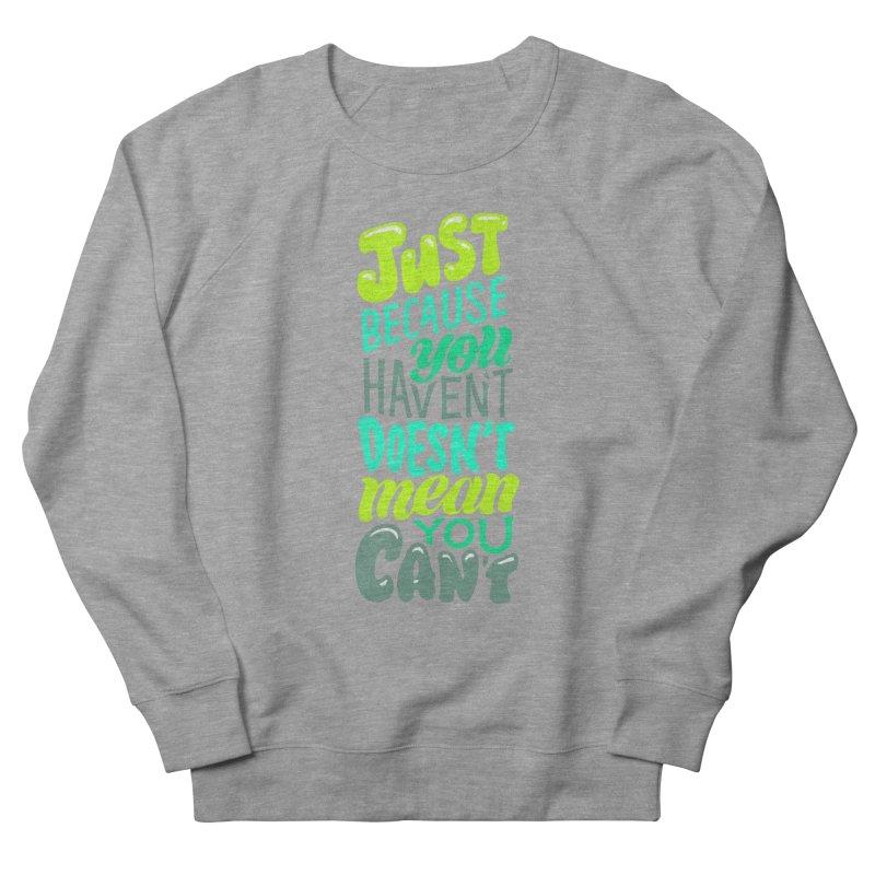 Try New Things Women's Sweatshirt by dandrawnthreads