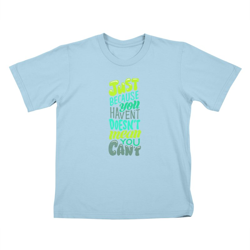 Try New Things Kids T-Shirt by dandrawnthreads