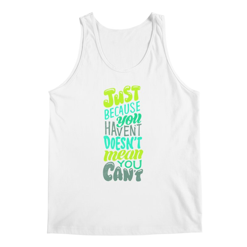 Try New Things Men's Tank by dandrawnthreads