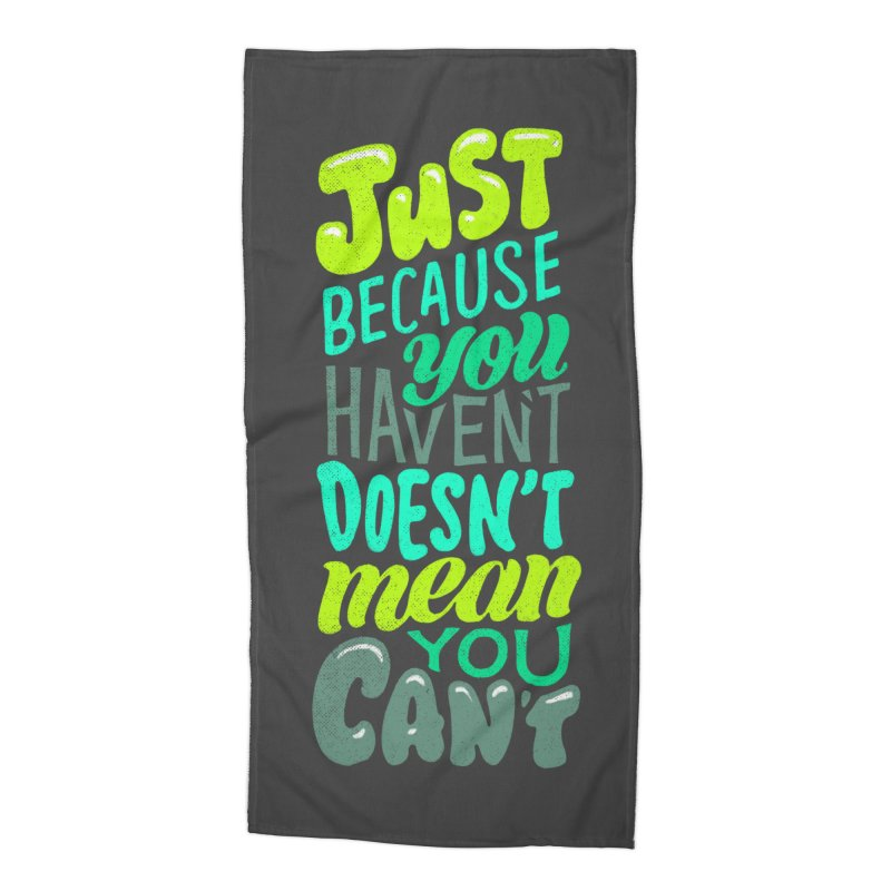 Try New Things Accessories Beach Towel by dandrawnthreads