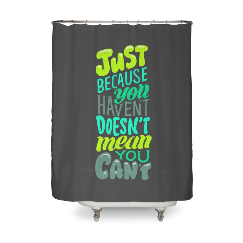 Try New Things Home Shower Curtain by dandrawnthreads