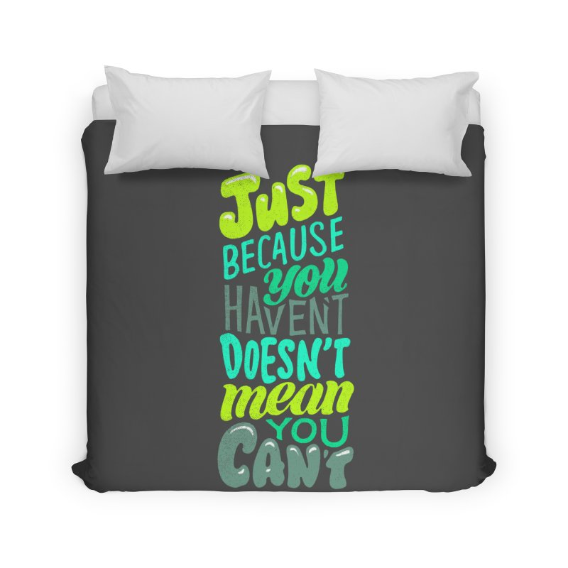 Try New Things Home Duvet by dandrawnthreads