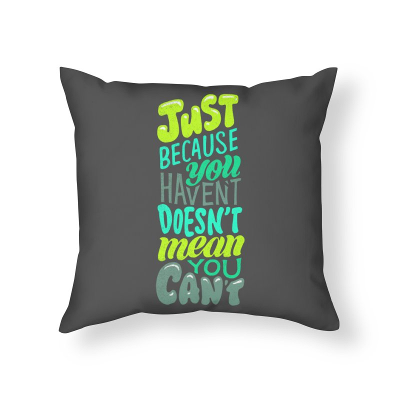 Try New Things Home Throw Pillow by dandrawnthreads