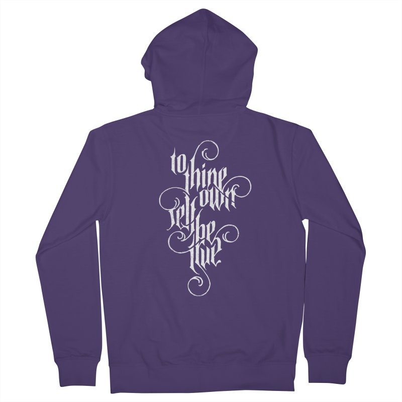 To Thine Own Self Be True Women's French Terry Zip-Up Hoody by dandrawnthreads
