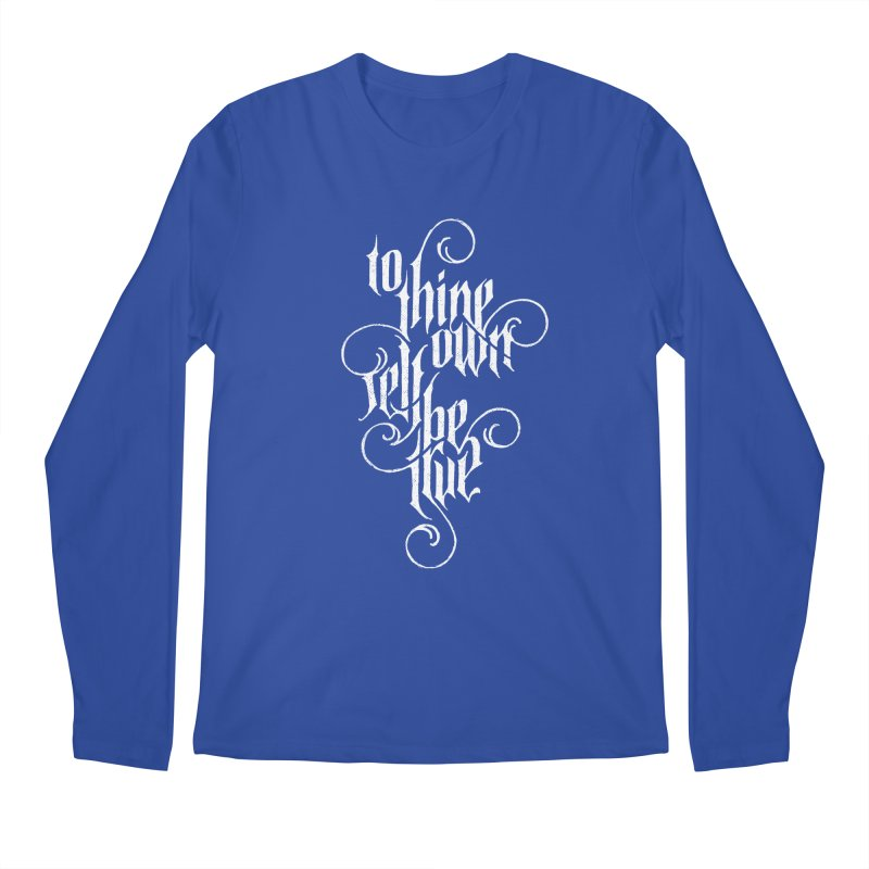 To Thine Own Self Be True Men's Regular Longsleeve T-Shirt by dandrawnthreads
