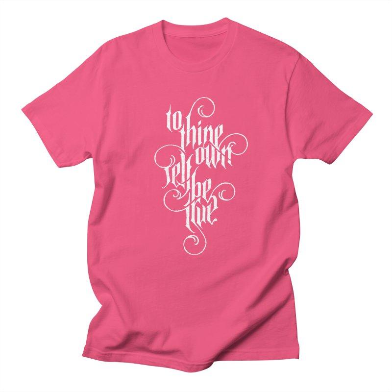 To Thine Own Self Be True Women's Regular Unisex T-Shirt by dandrawnthreads
