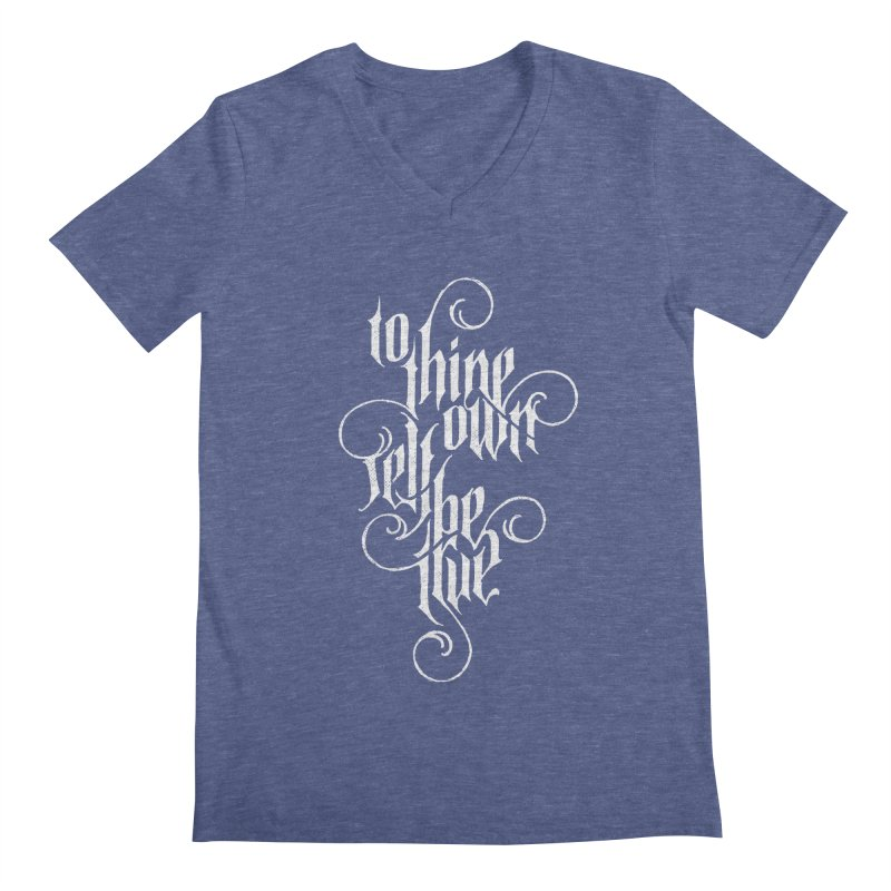 To Thine Own Self Be True Men's V-Neck by dandrawnthreads