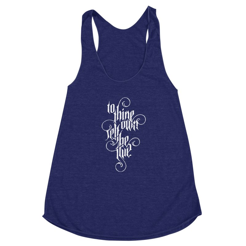 To Thine Own Self Be True Women's Racerback Triblend Tank by dandrawnthreads