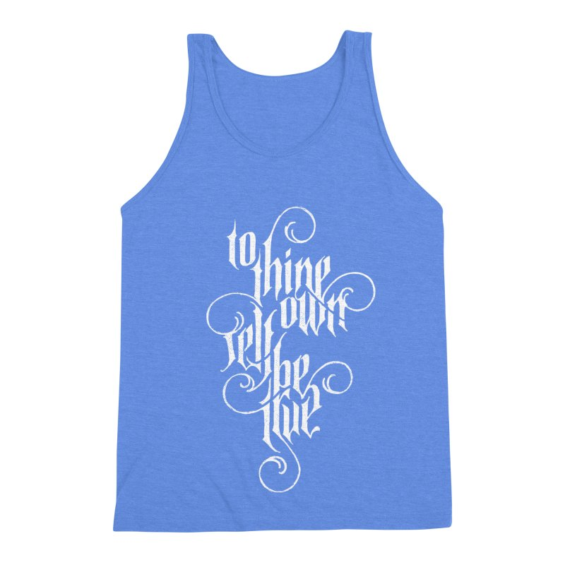 To Thine Own Self Be True Men's Triblend Tank by dandrawnthreads