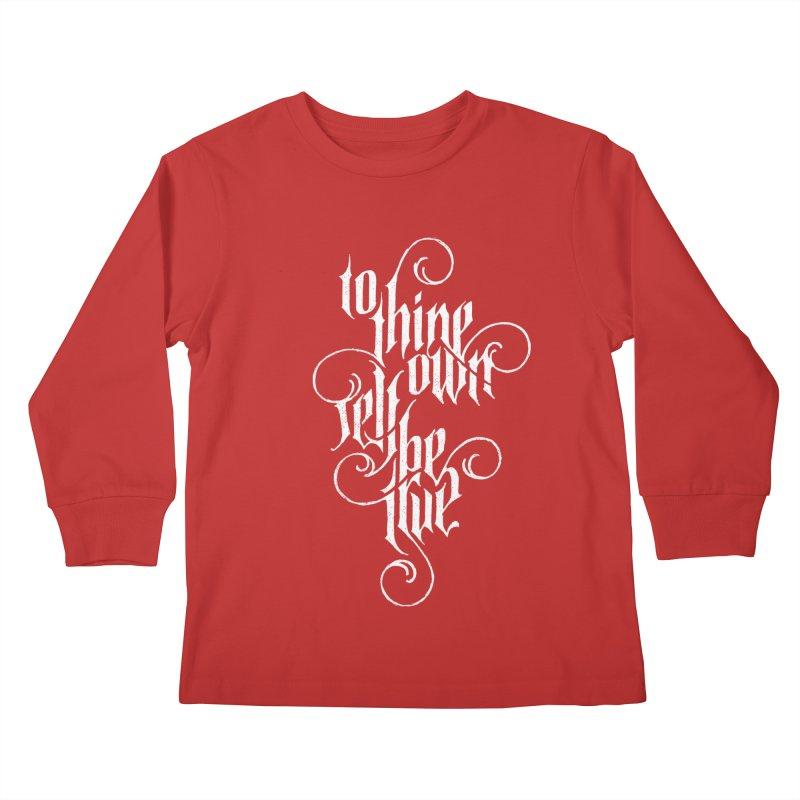 To Thine Own Self Be True Kids Longsleeve T-Shirt by dandrawnthreads