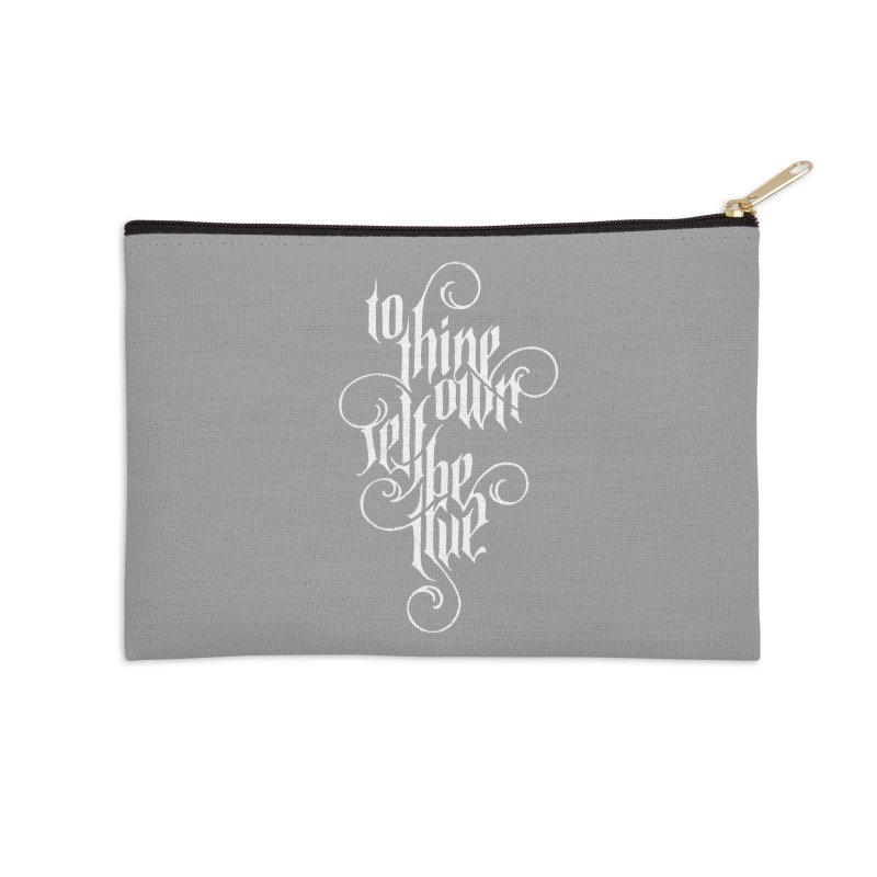 To Thine Own Self Be True Accessories Zip Pouch by dandrawnthreads