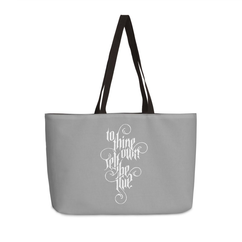 To Thine Own Self Be True Accessories Weekender Bag Bag by dandrawnthreads