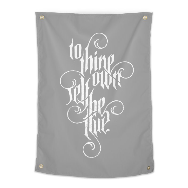 To Thine Own Self Be True Home Tapestry by dandrawnthreads
