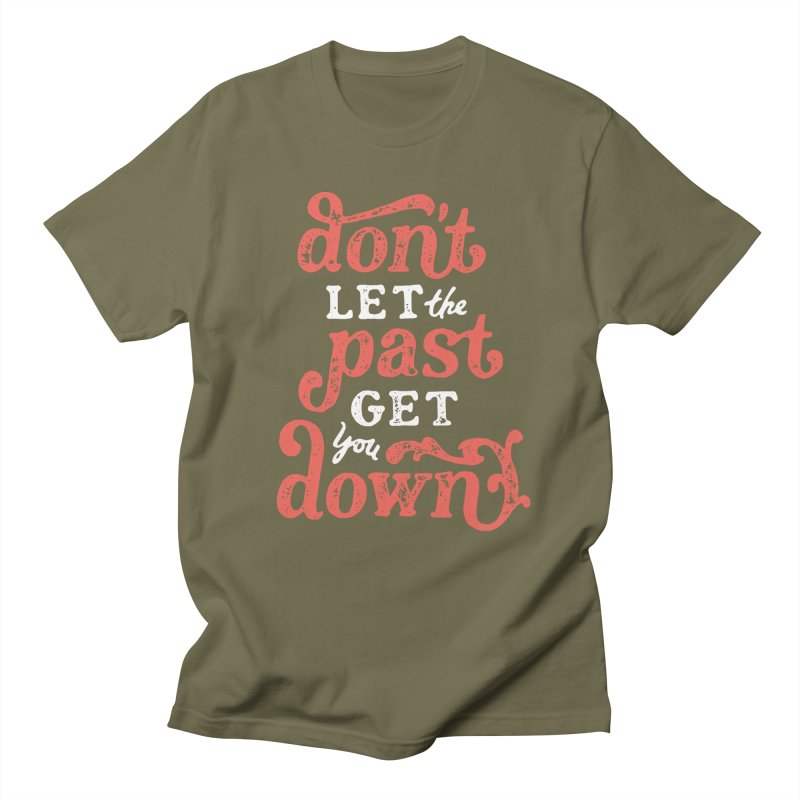 Don't Let The Past Get You Down Men's T-Shirt by dandrawnthreads