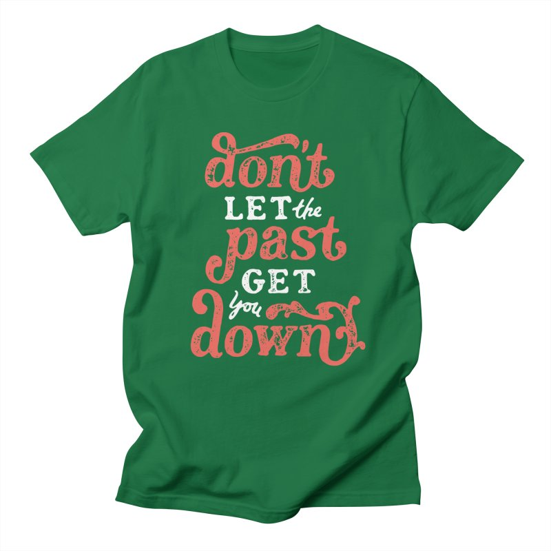 Don't Let The Past Get You Down Men's Regular T-Shirt by dandrawnthreads