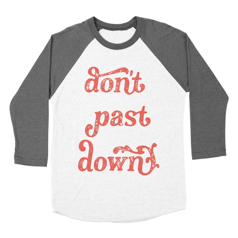 Don't Let The Past Get You Down Women's Baseball Triblend Longsleeve T-Shirt by dandrawnthreads