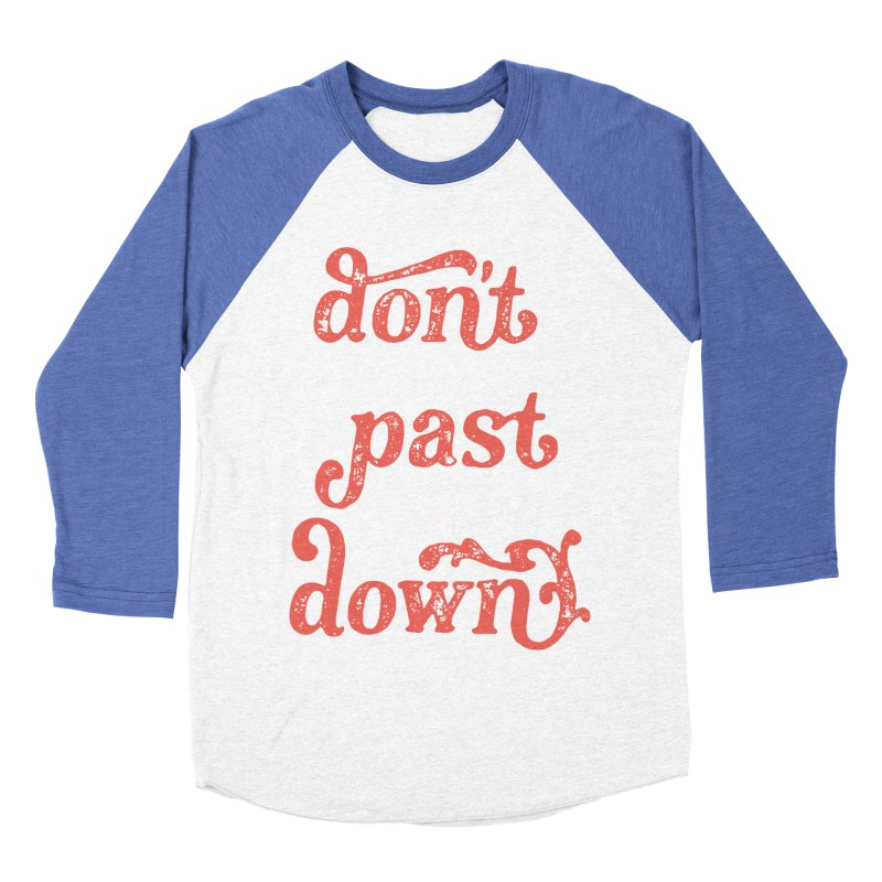 Don't Let The Past Get You Down Men's Baseball Triblend Longsleeve T-Shirt by dandrawnthreads