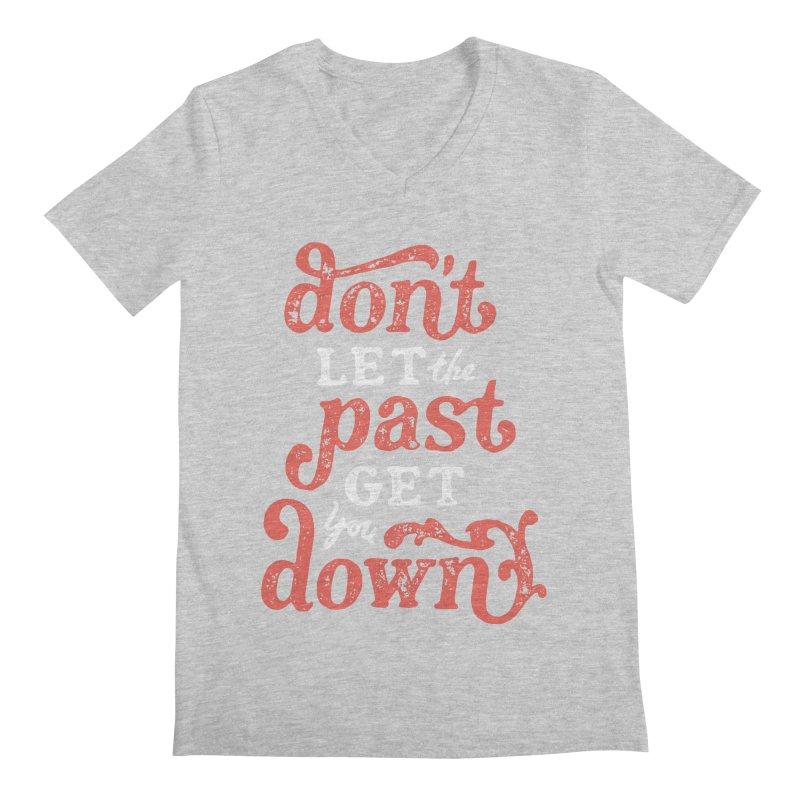 Don't Let The Past Get You Down Men's Regular V-Neck by dandrawnthreads