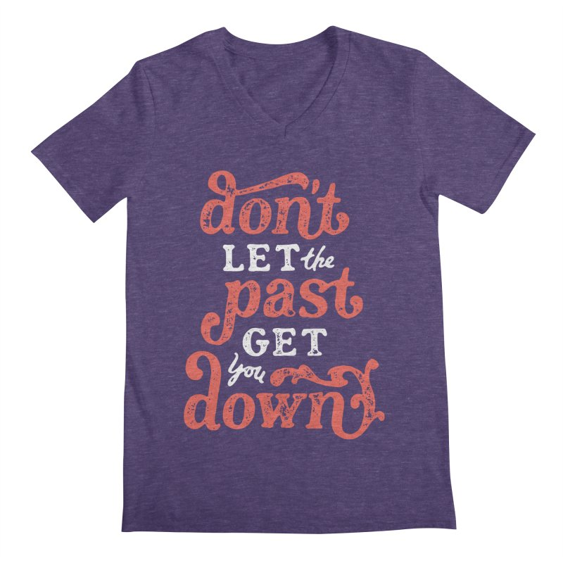 Don't Let The Past Get You Down Men's Regular V-Neck by dandrawnthreads