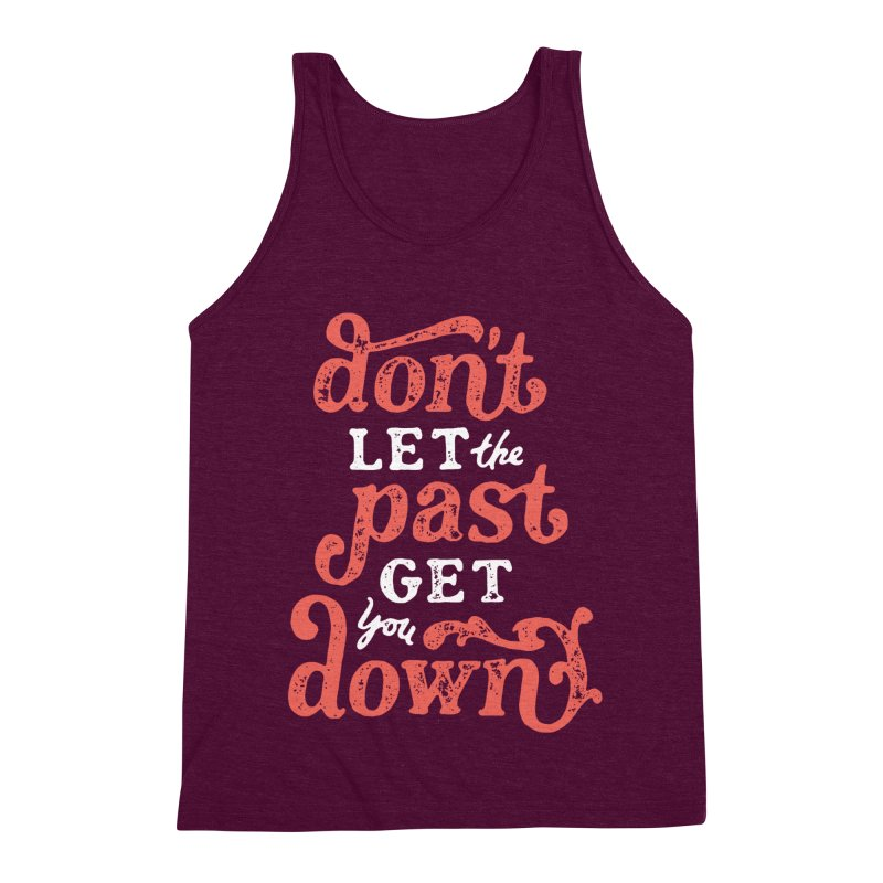 Don't Let The Past Get You Down Men's Triblend Tank by dandrawnthreads