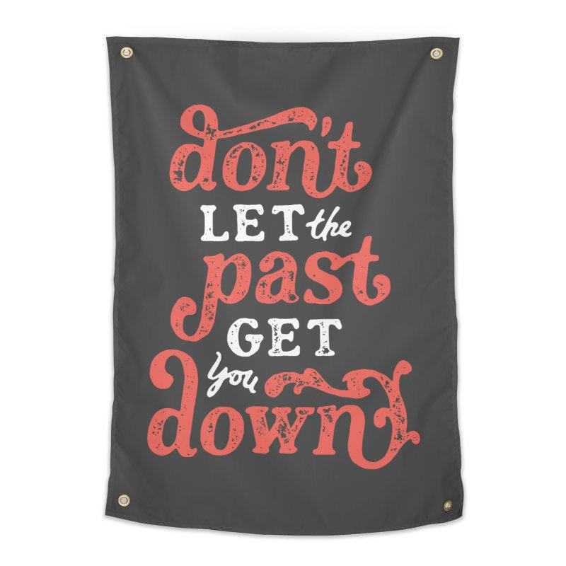 Don't Let The Past Get You Down Home Tapestry by dandrawnthreads