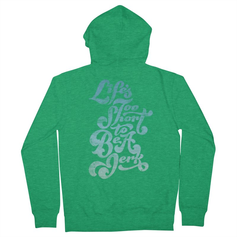 Life's Too Short To Be A Jerk Men's French Terry Zip-Up Hoody by dandrawnthreads