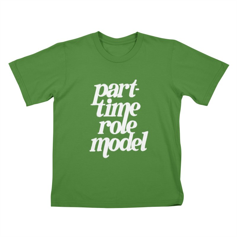 Part-Time Role Model Kids T-Shirt by dandrawnthreads