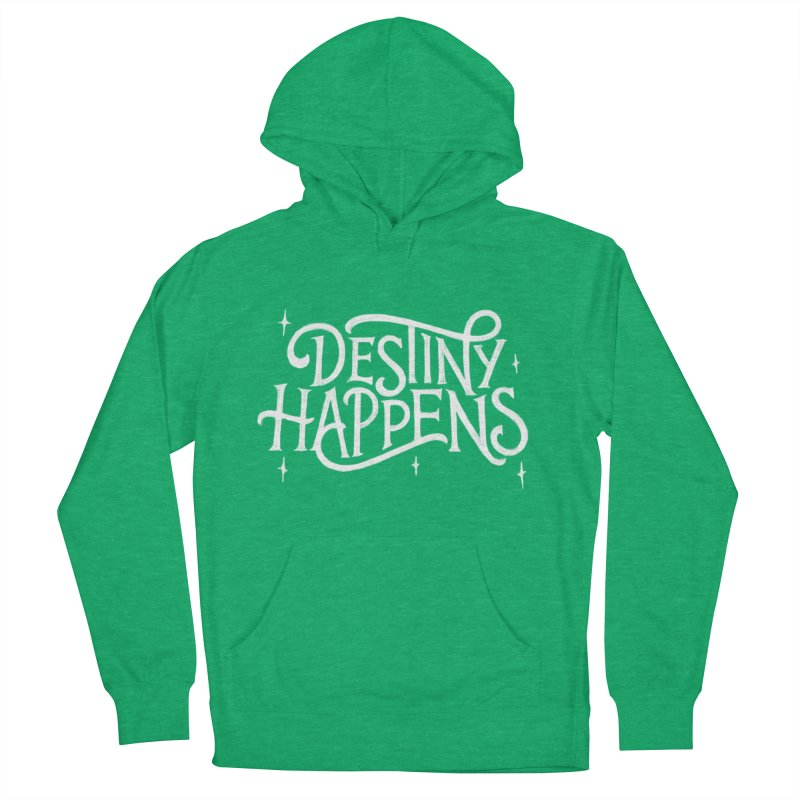 Destiny Happens! Men's French Terry Pullover Hoody by dandrawnthreads