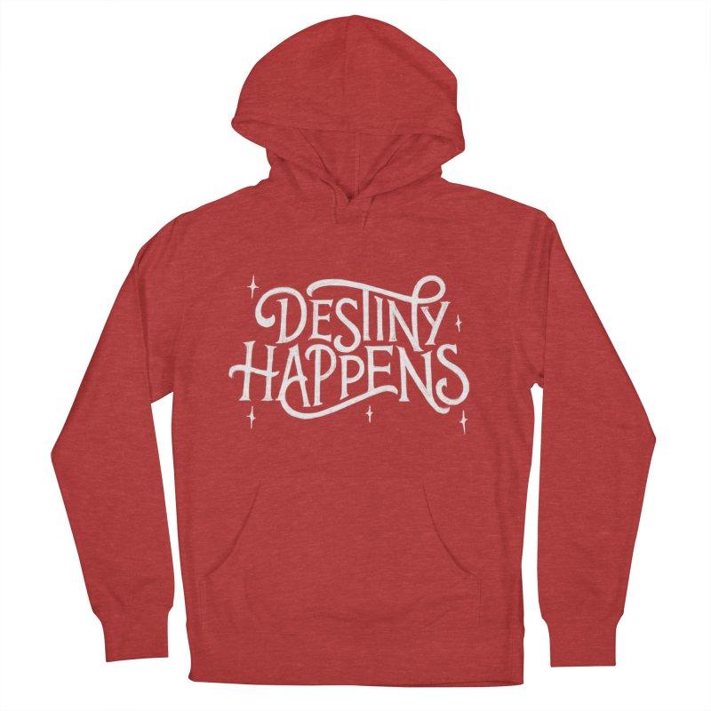 Destiny Happens! Men's Pullover Hoody by dandrawnthreads