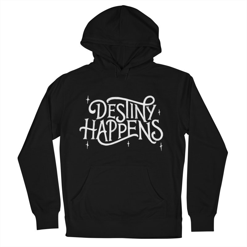 Destiny Happens! Men's Pullover Hoody by dandrawnthreads