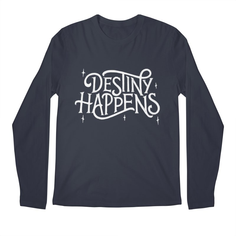 Destiny Happens! Men's Regular Longsleeve T-Shirt by dandrawnthreads
