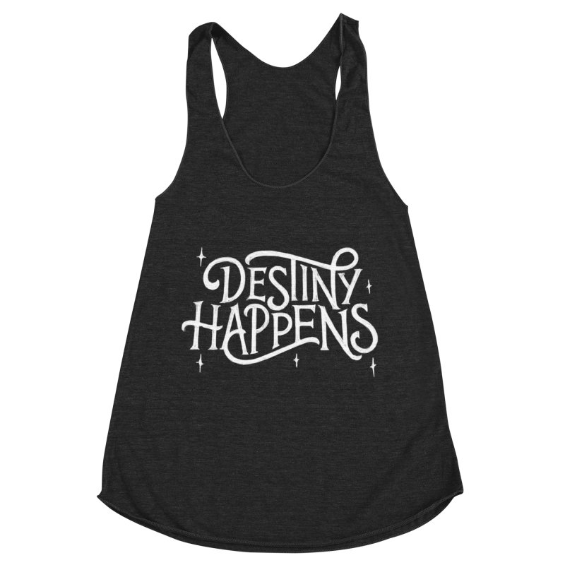 Destiny Happens! Women's Racerback Triblend Tank by dandrawnthreads