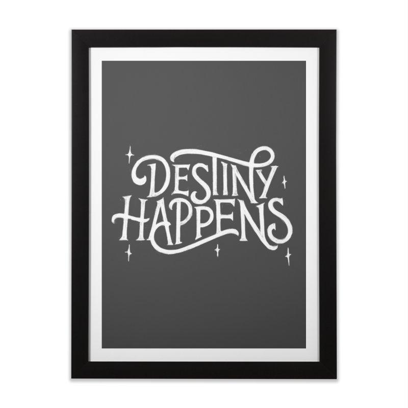 Destiny Happens! Home Framed Fine Art Print by dandrawnthreads