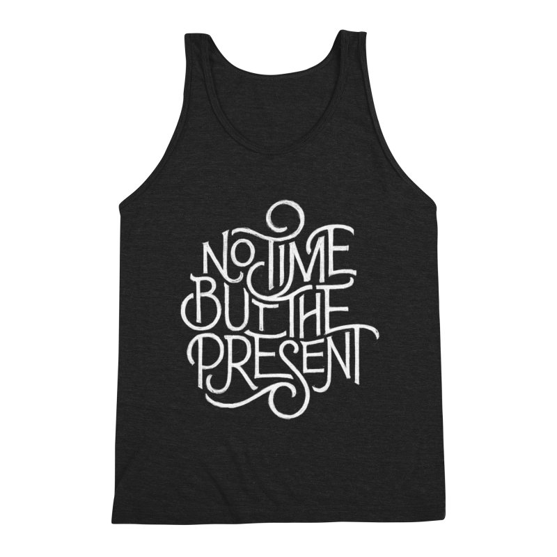 No Time But The Present Men's Triblend Tank by dandrawnthreads