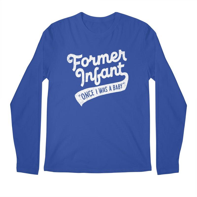 Former Infant Men's Longsleeve T-Shirt by dandrawnthreads