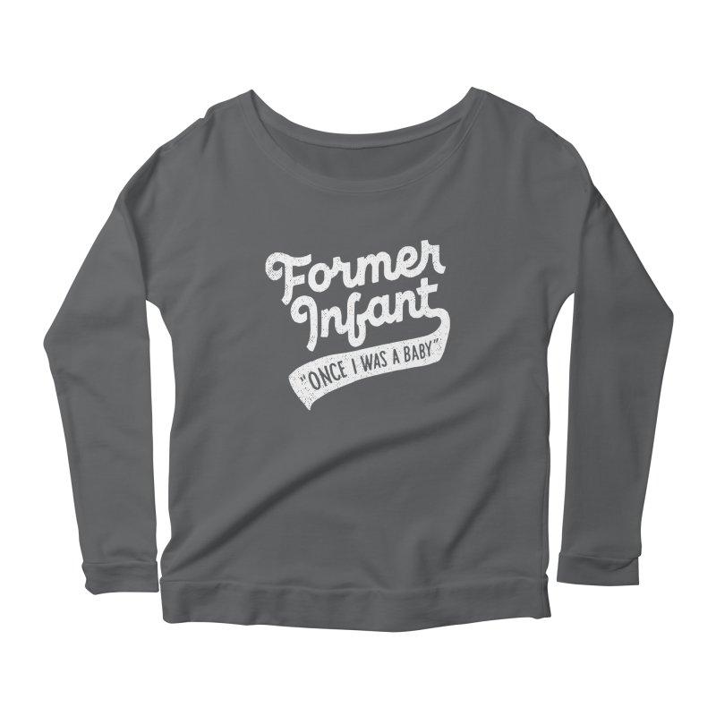 Former Infant Women's Scoop Neck Longsleeve T-Shirt by dandrawnthreads
