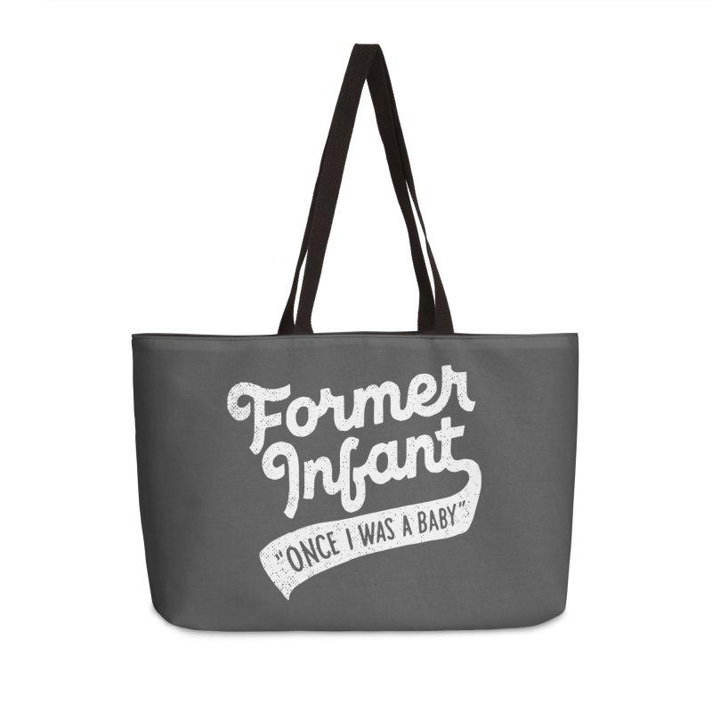 Former Infant Accessories Weekender Bag Bag by dandrawnthreads
