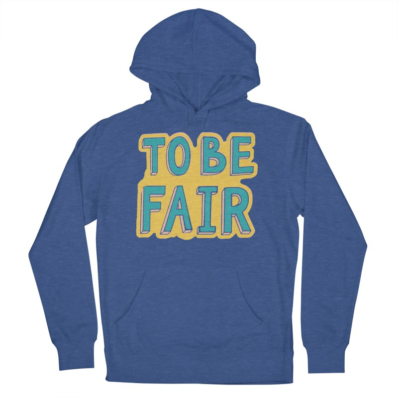To be fair Women's French Terry Pullover Hoody by daniac's Artist Shop