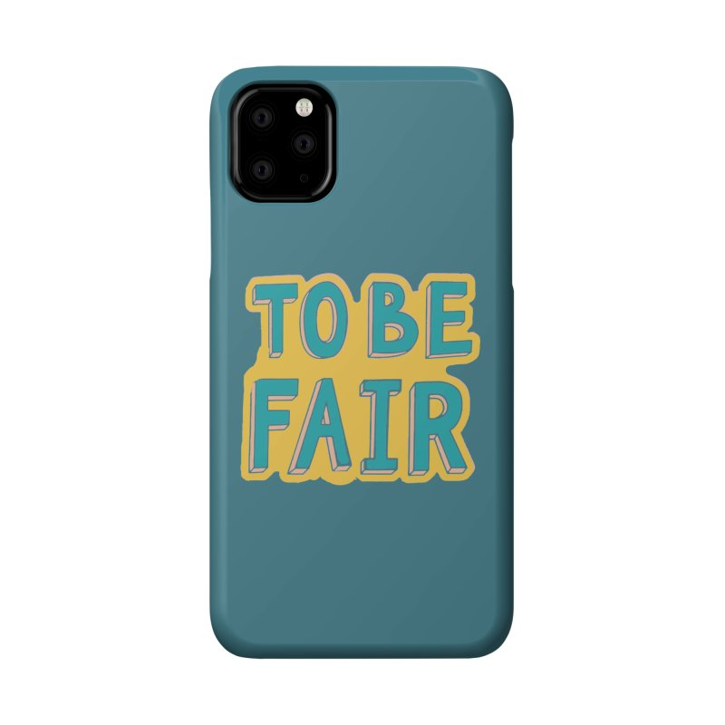 To be fair Accessories Phone Case by daniac's Artist Shop