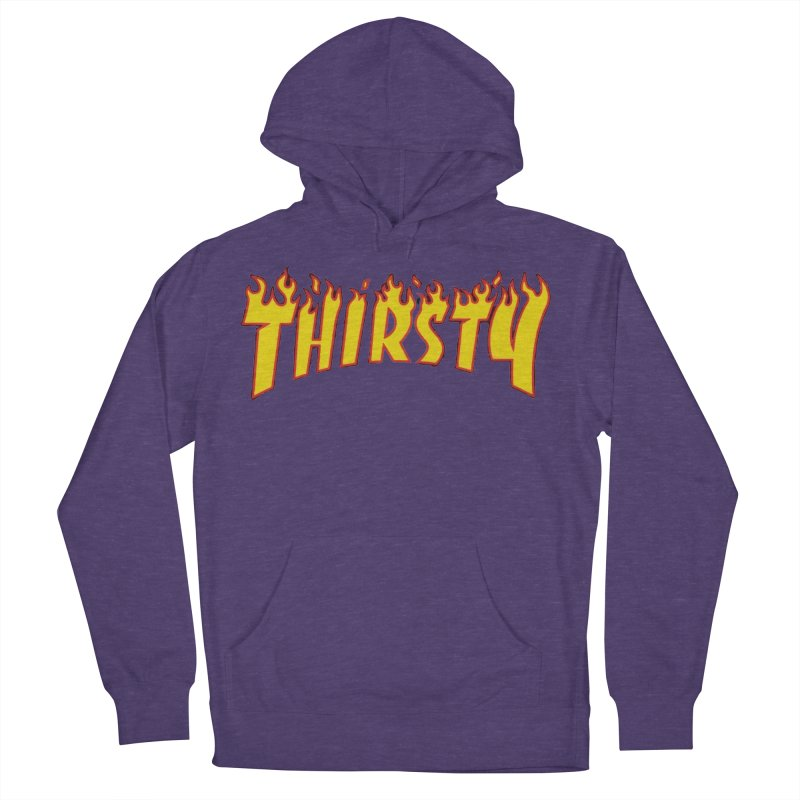 Thirsty Women's French Terry Pullover Hoody by daniac's Artist Shop