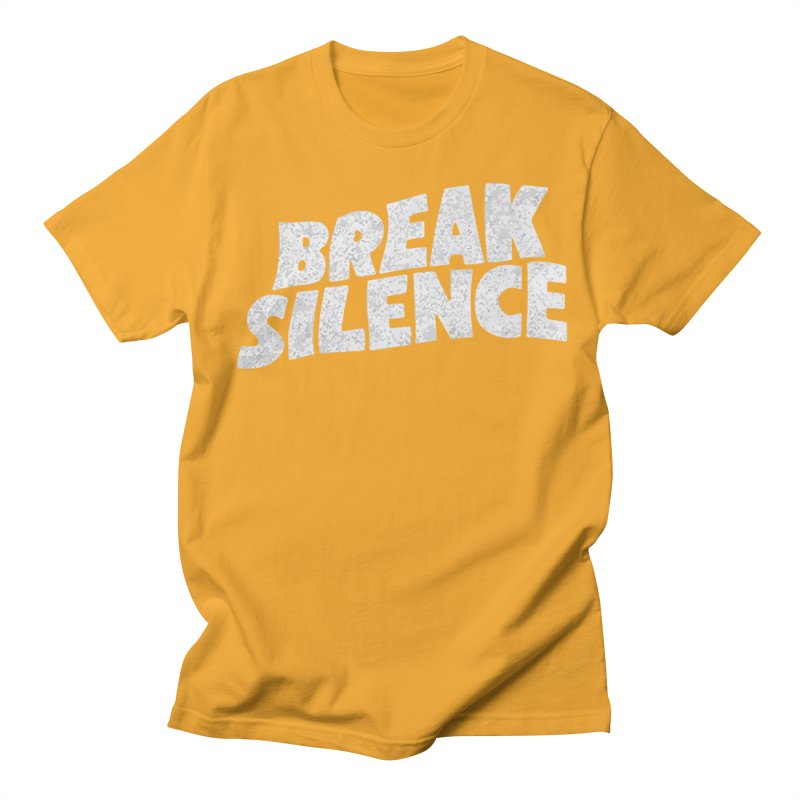 Break the silence Women's Regular Unisex T-Shirt by daniac's Artist Shop
