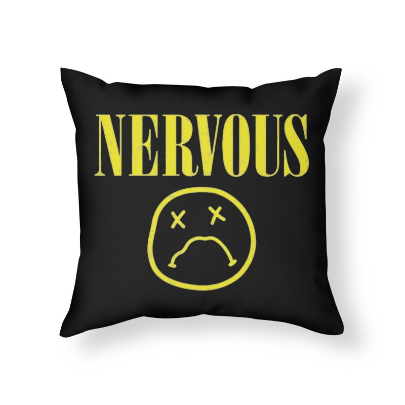 Nervous Home Throw Pillow by daniac's Artist Shop