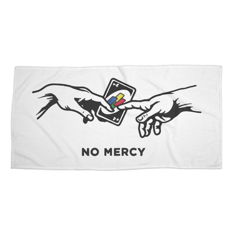 No mercy Accessories Beach Towel by daniac's Artist Shop