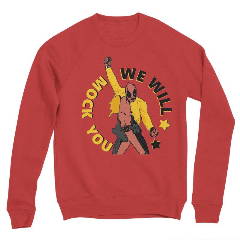 We will mock you Men's Sponge Fleece Sweatshirt by daniac's Artist Shop