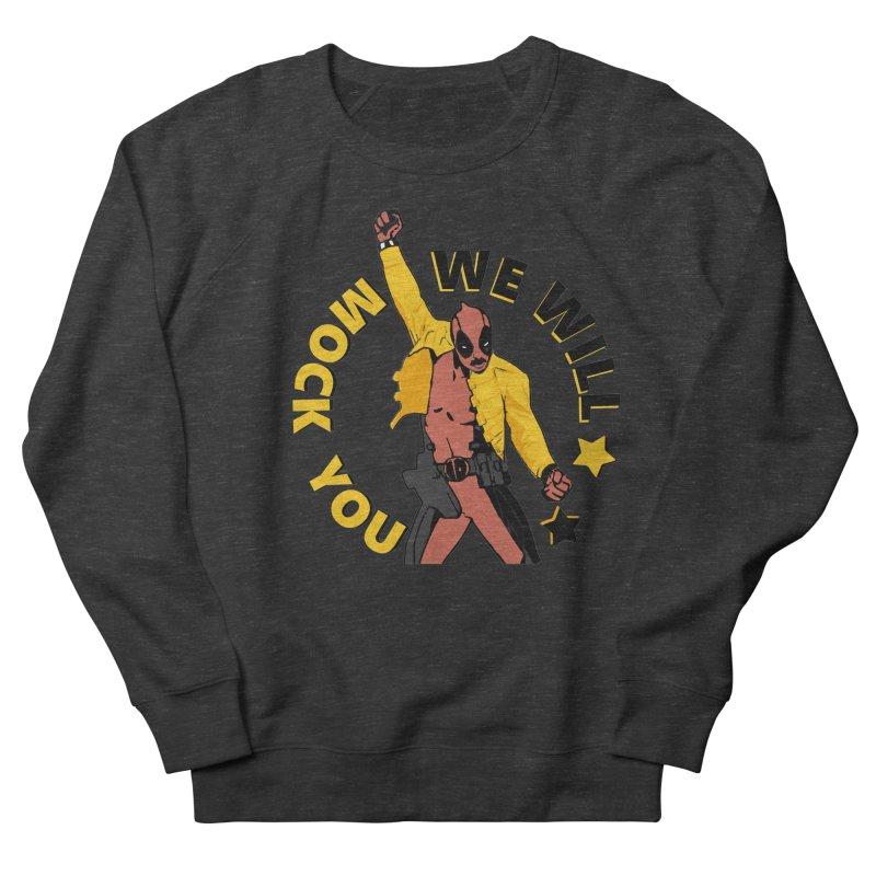 We will mock you Men's French Terry Sweatshirt by daniac's Artist Shop