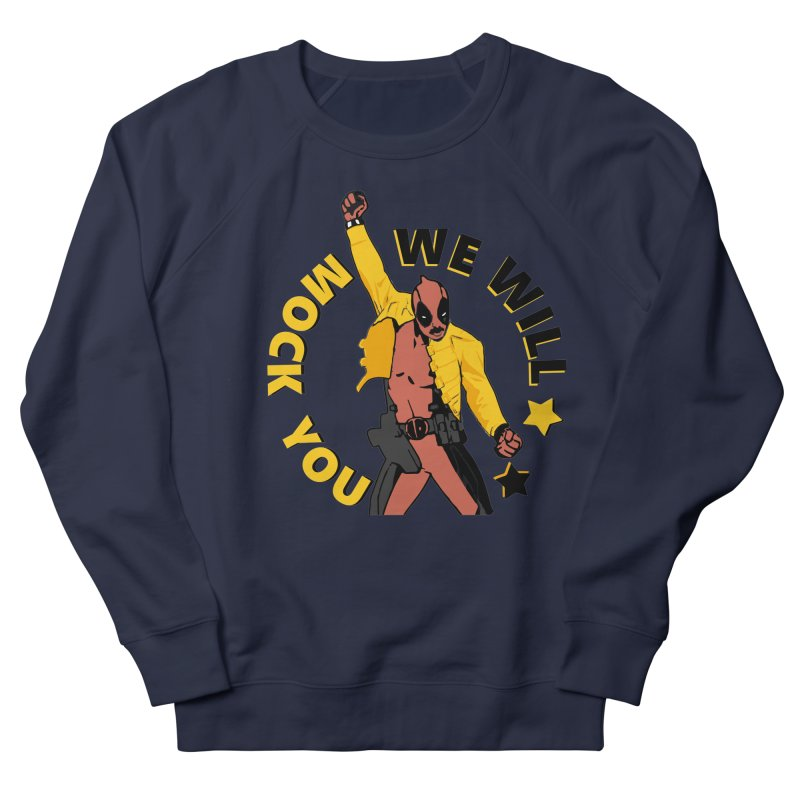 We will mock you Men's French Terry Sweatshirt by daniac's Artist Shop