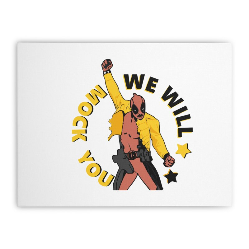 We will mock you Home Stretched Canvas by daniac's Artist Shop