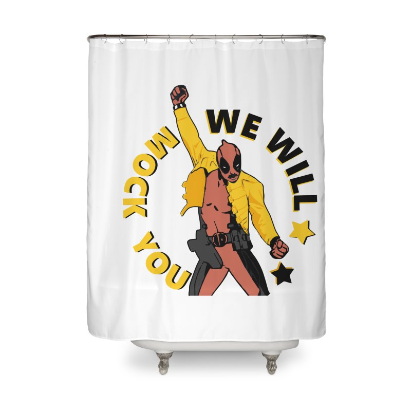 We will mock you Home Shower Curtain by daniac's Artist Shop